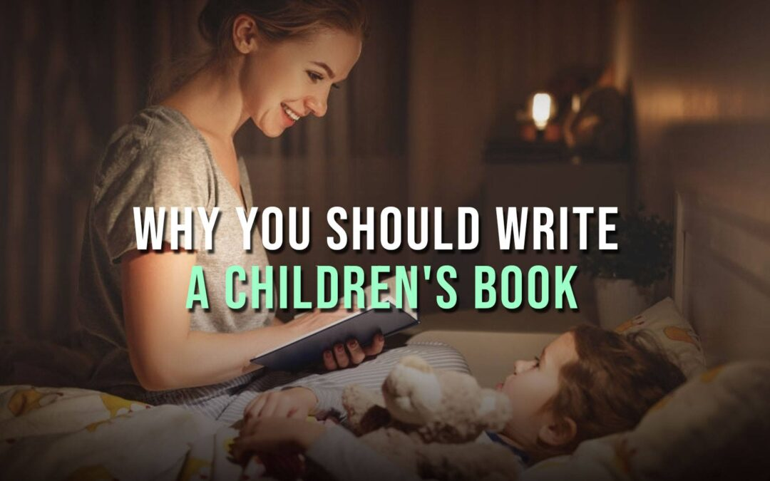 Why You Should Write a Children's Book