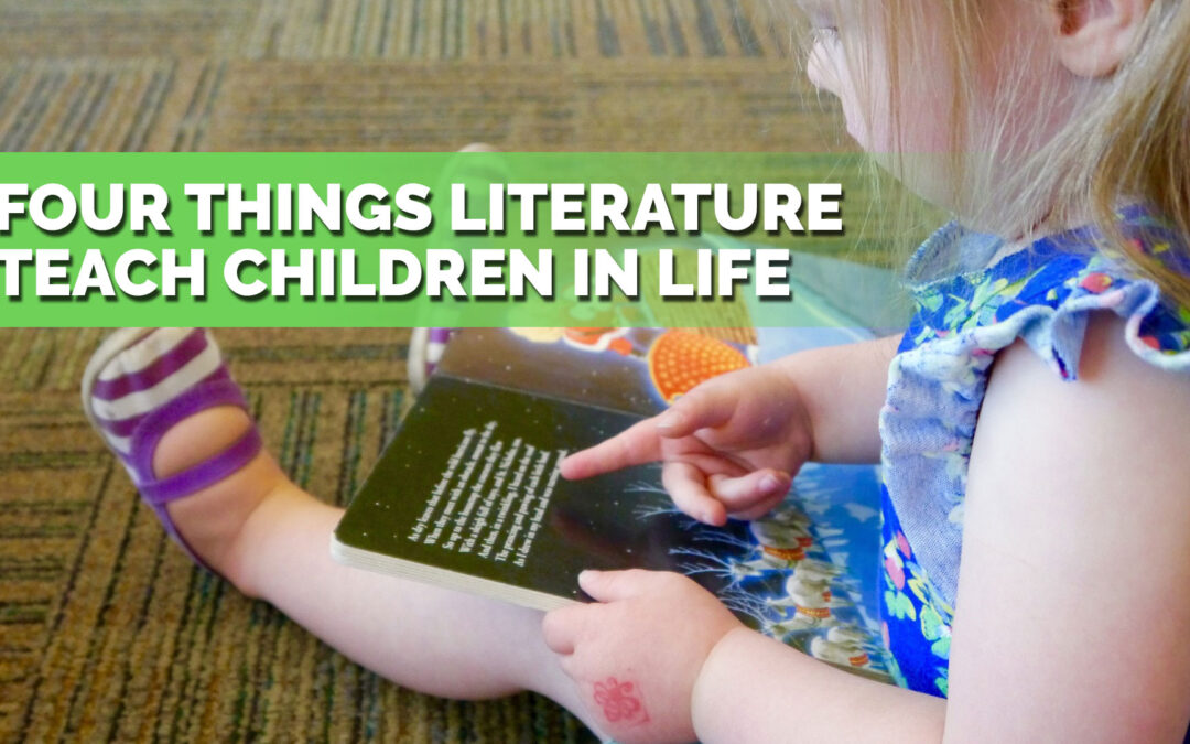 Four Things Literature Teach Children in Life