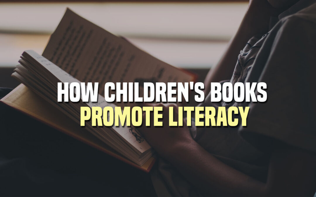How Children's Books Promote Literacy