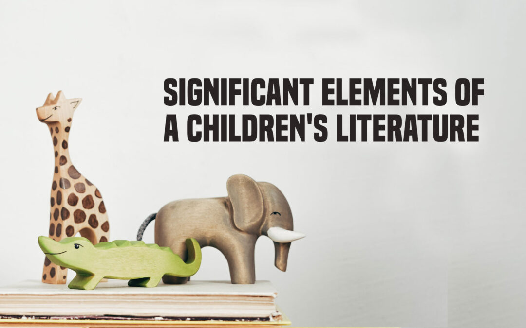 Significant Elements of a Children's Literature