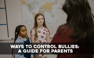 Ways To Control Bullies: A Guide For Parents